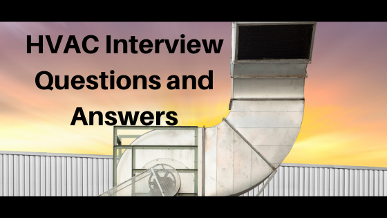 HVAC Interview Questions and Answers