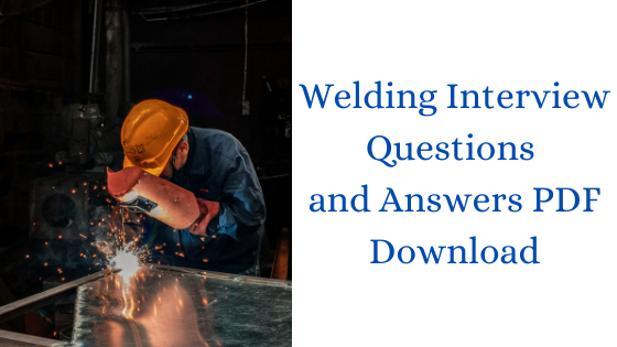 Welding Interview Questions and Answers PDF Download